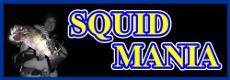 SQUID MANIA