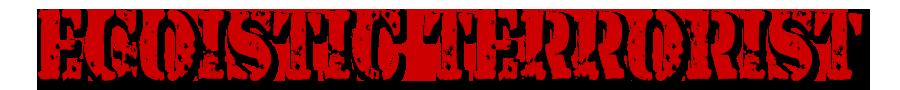 EGOISTIC TERRORIST -online shopping page-