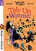 Read with Oxford: Stage 5: Winnie and Wilbur : Tidy Up, Winnie!