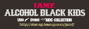 J.A.M.F.~ALCOHOL BLACK KIDS &used& others