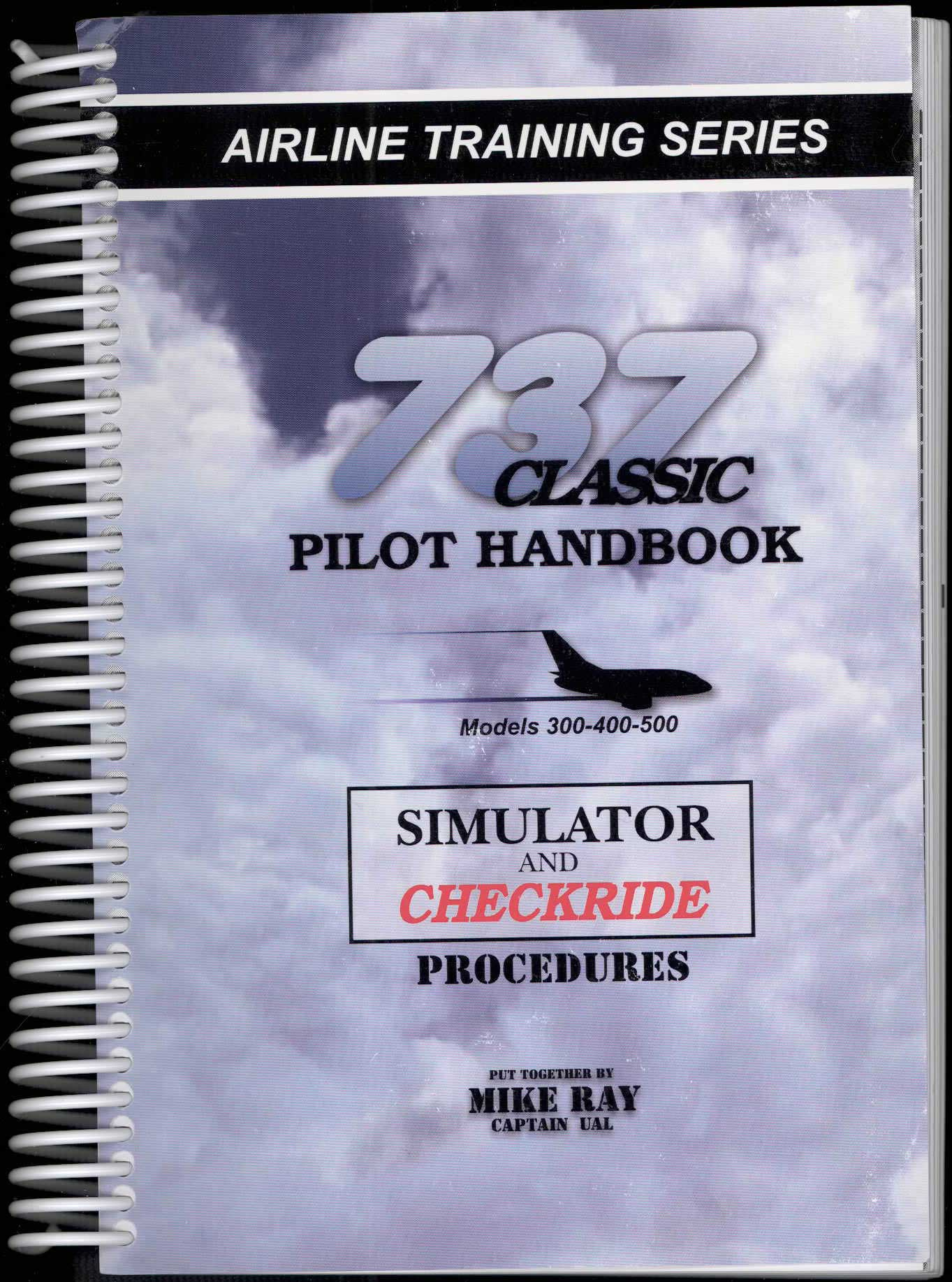 737 Classic Pilot Handbook 300-400-500 Simulator and Checkride