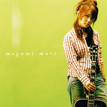 MEGUMI MORI 1st
