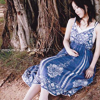 MEGUMI MORI Clips Vol.01