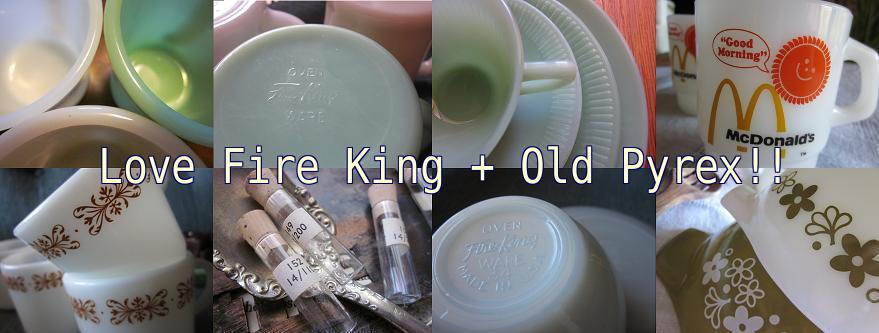 Love Fire King + Old Pyrex!!