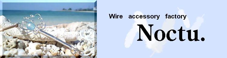 Wire accessory factory  Noctu.