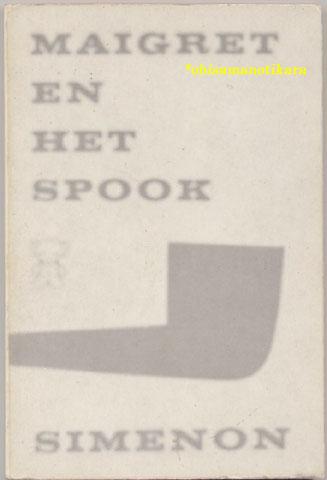 題名:MAIGRET EN HET SPOOK  作者:GEORGES SIMENON  出版社:A.W.Bruna & Zoon UTRECHT オランダ 出版年:1965年 カバーデザイン:Dick Bruna Zwart Beetjes 813