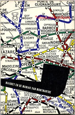 題名:MAIGRET EN DE MANIAK VAN MONTMARTRE 邦題:メグレ警部とモンマルトルのマニアック 作者:GEORGE SIMENON 出版社:A.W.Bruna & Zoon オランダ 出版年:1965年 カバーデザイン:Dick Bruna Zwart Beetjes 118