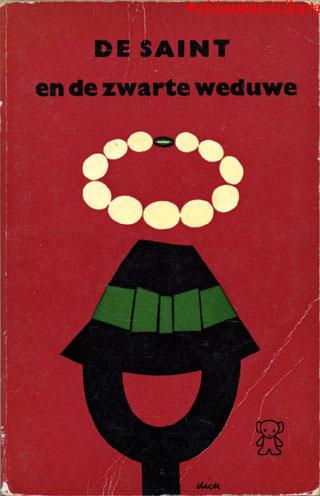 題名:DE SAINT en de zwarte weduwe(セイントと黒の未亡人) 作者:LESLIE CHARTERIS 出版社:A.W.Bruna & Zoon オランダ 出版年:1975年 ISBN:9022906094 カバーデザイン:Dick Bruna Zwart Beetjes 609