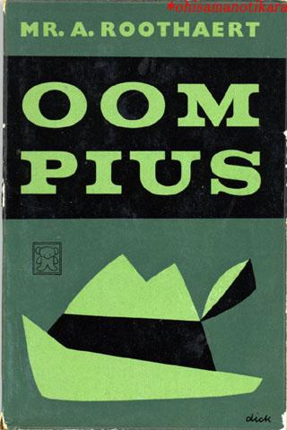 題名:OOM PIUS(PIUSおじさん)<br />作者:MR.A.ROOTHAERT <br />出版社:A.W.Bruna & Zoon オランダ<br />出版年:1961年<br />カバーデザイン:Dick Bruna<br />Zwart Beetjes 331<br />帽子のデザイン<br />