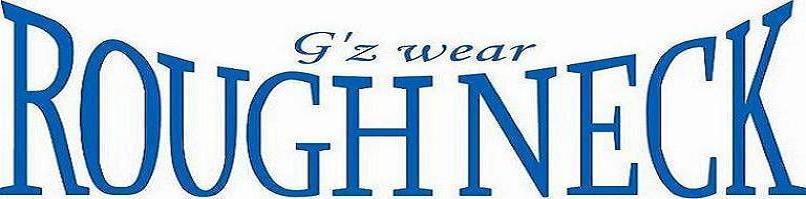 G'z Wear ROUGHNECK/ジーズウェア ラフネック -ON LINE SHOP-