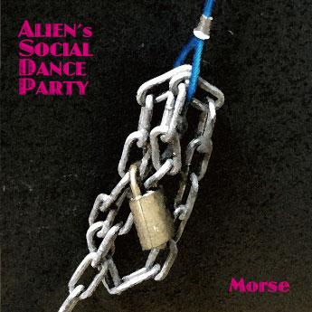 ALIEN's SOCIAL DANCE PARTY/ MORSE