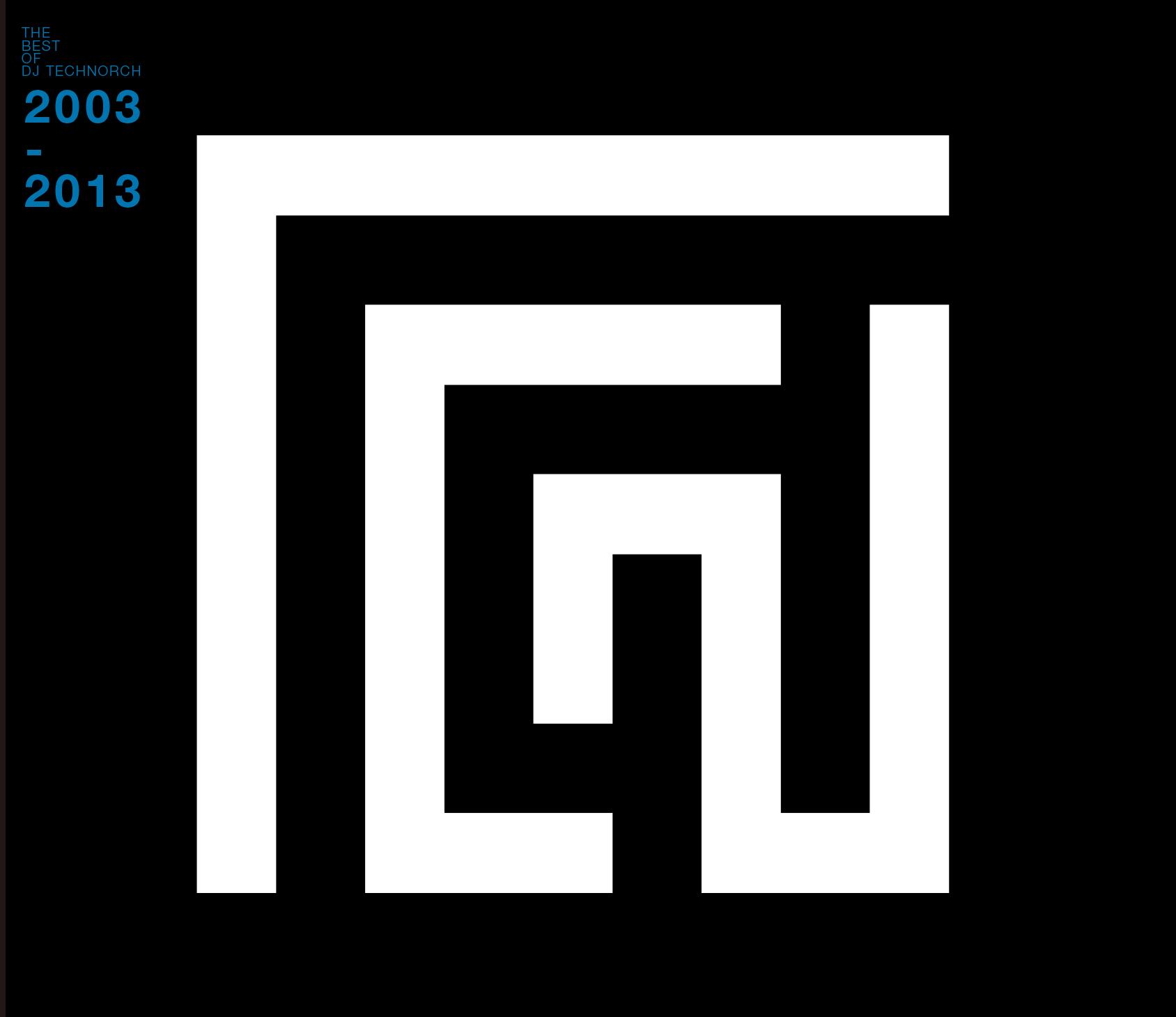 DJ TECHNORCH / THE BEST OF DJ TECHNORCH 2003-2013