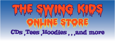 The Swing Kids - Band Merchandise - CDs,Tees,Hoodies and more...