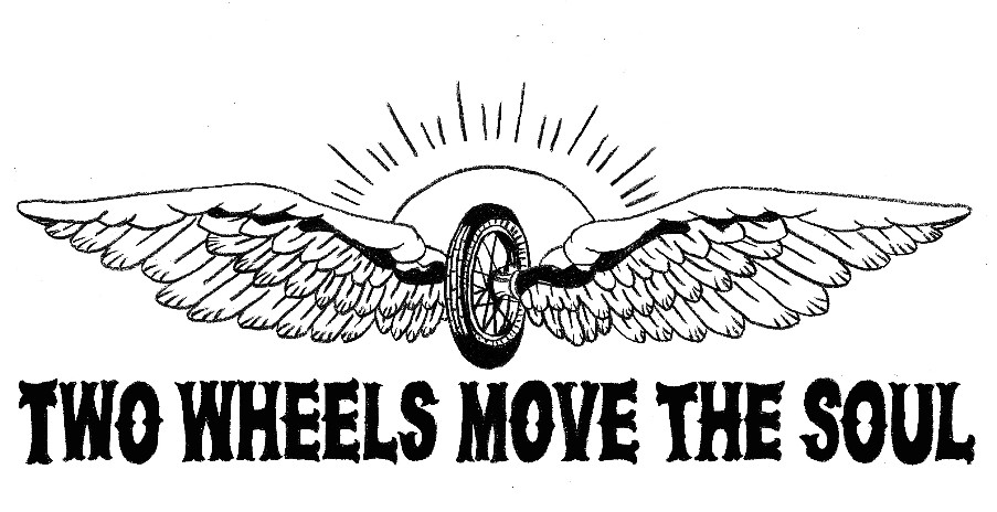 -TWO WHEELS MOVE THE SOUL-