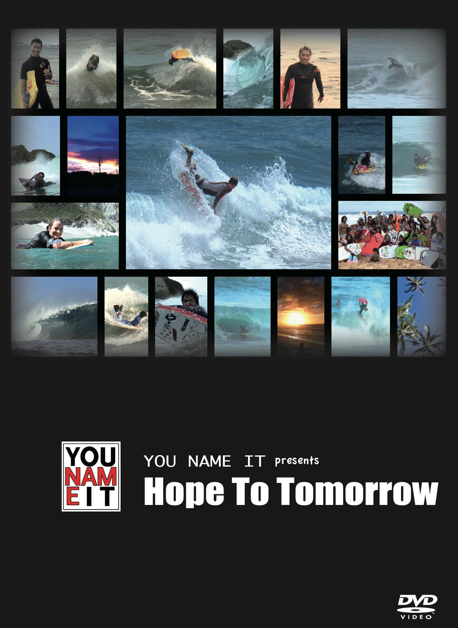 "HOPE TO TOMORROW<br>過去3度のワールドチャンピオンに輝いたダミアン・キングや<br>WOMENSオーストラリアチャンピオンのリリー・ポラードが日本の波での貴重なライディングは必見。<br>榎戸崇人プロ、大原沙莉プロに加え世界で活躍する日本人のトッププロの繰り出すスピン、エルロロ、ARSなどの高度なテクニックはまさに世界基準!!<br>身近な日本での映像を多く使用することでイメージトレーニングに最適です。<br>大迫力な水中撮影でのライディング映像を数多く収録!! <br>これまでにないボディボードの楽しさを充分に味わうことの出来る作品です。<br><br>【<a href=""http://www.youtube.com/user/yntpro#p/u/0/7RHmz8wkspQ"">動画サンプルはコチラ!</a>】<br>"